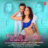 Pehle Pyaar Ka Pehla Gham (feat. Khushali Kumar)