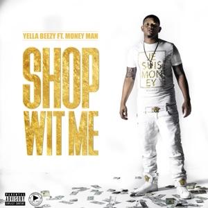 Shop Wit Me (feat. Money Man) - Single Mp3 Download
