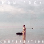 Mom Rock - Conversation