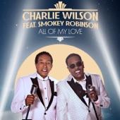 Charlie Wilson - All Of My Love (feat. Smokey Robinson)