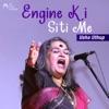 Engine Ki Siti Me Single