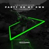 Party on My Own (feat. FAULHABER) [VIP Mix] - Single