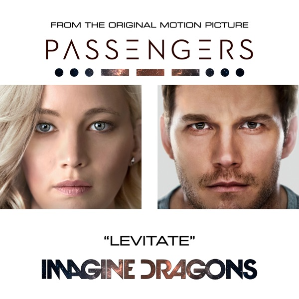 """Levitate (From the Original Motion Picture """"Passengers"""") - Single - Imagine Dragons"""