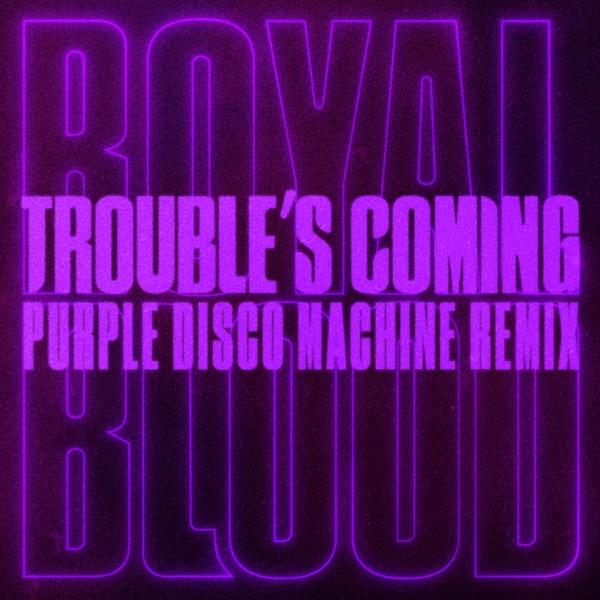 Royal Blood mit Trouble's Coming (Purple Disco Machine Remix)