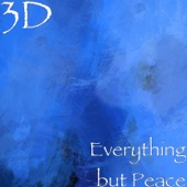 3D - everything but peace
