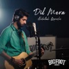 Dil Mera feat Abdullah Qureshi Single