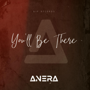 Anera - You'll Be There