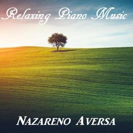 Relaxing Piano Music by Nazareno Aversa