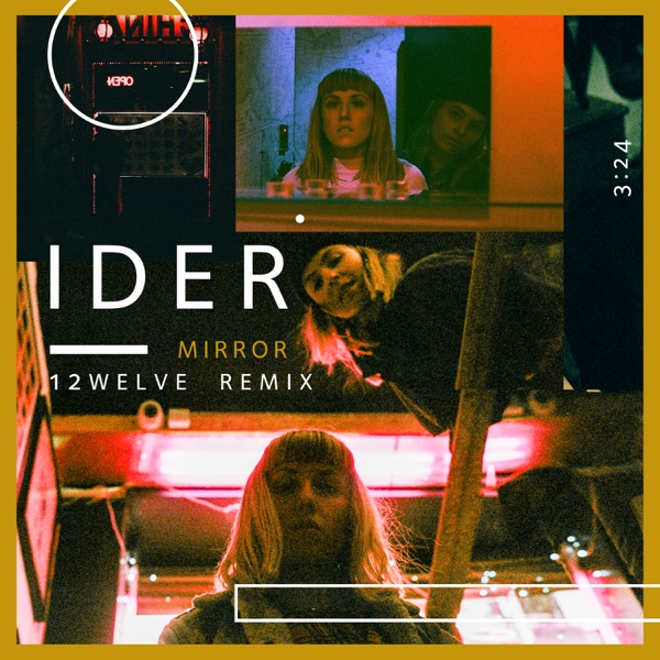 IDER - Mirror (12welve Remix) song lyrics