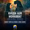Rahat Fateh Ali Khan & Nish Asher - Khuda Aur Mohabbat (Original Score) artwork