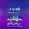 R U Ok - Will Adagio lyrics