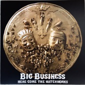 Big Business - Just as the Day Was Dawning