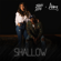 Shallow - Jimmie Allen & Abby Anderson