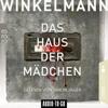 Das Haus der Mädchen (Ungekürzt) - Andreas Winkelmann