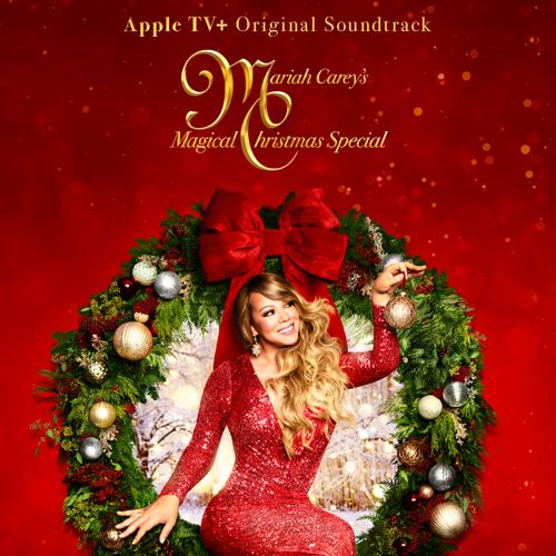 Mariah Carey's Magical Christmas Special (Apple TV+ Original Soundtrack) - Mariah Carey