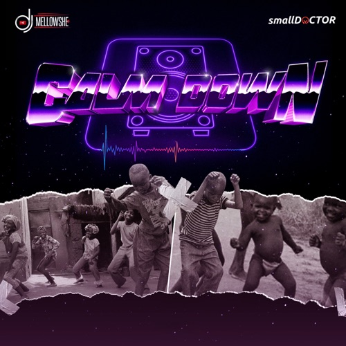 Calm Down (feat. Small Doctor) Image