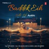 Baddek Eih (Binte Dil Arabic) - Single