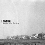 FAWNING - All I Have