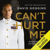 David Goggins - Can't Hurt Me: Master Your Mind and Defy the Odds (Unabridged)  artwork