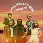 Lake Street Dive - Making Do