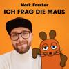 Mark Forster - ICH FRAG DIE MAUS Grafik