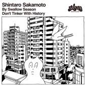 Shintaro Sakamoto - Don't Tinker With History