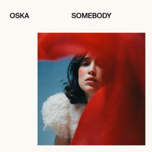 OSKA - Somebody
