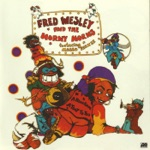 Fred Wesley & The Horny Horns - When In Doubt: Vamp (feat. Maceo Parker)