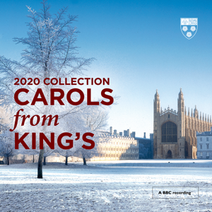 Choir of King's College, Cambridge & Daniel Hyde - Carols From King's (2020 Collection) [Live]