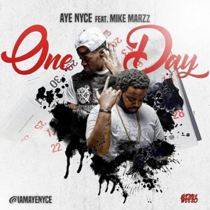 Aye Nyce - One Day feat. Mike Marzz