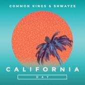 Common Kings feat. Shwayze - California Day feat. Shwayze