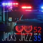 Jacks Jazz - 52 in a 35