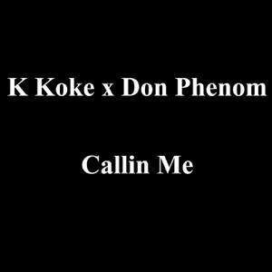 Callin Me (feat. Don Phenom) - Single Mp3 Download