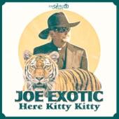 Joe Exotic - Here Kitty Kitty