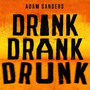 Adam Sanders - Drink Drank Drunk - Line Dance Music