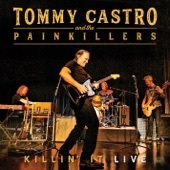 Tommy Castro - Shakin' The Hard Times Loose - Live
