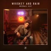 Whiskey And Rain - Michael Ray