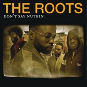 The Roots - Don't Say Nuthin' - Instrumental