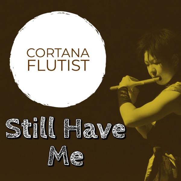 Still Have Me (Flute Solo) - Single