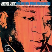 James Carr - You've Got My Mind Messed Up
