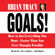 Brian Tracy - Goals!: How to Get Everything You Want - Faster Than You Ever Thought Possible