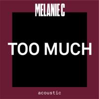 Melanie C - Too Much (Acoustic) artwork