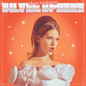 Silver Sphere - all my boyfriends - EP