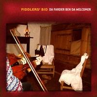 Da Farder Ben Da Welcomer by Fiddler's Bid on Apple Music