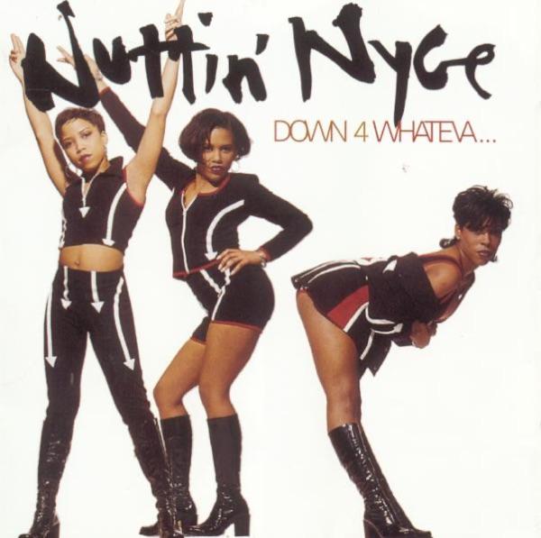 Nuttin' Nyce mit Down 4 Whateva