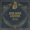 God Who Listens Radio Version feat Thomas Rhett Single