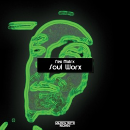 ‎Soul Worx by Neo Matrix