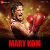 Mary Kom (Original Motion Picture Soundtrack)