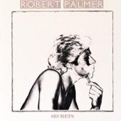 Robert Palmer - In Walks Love Again