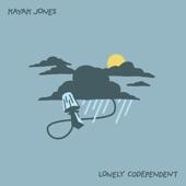 Kayak Jones - Lonely Codependent